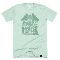 Save an Old House T-shirt - Preorder