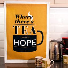 {where there's tea there's hope}