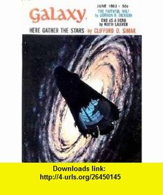 Galaxy Magazine, June 1963 (Vol. 21, No. 5) (9781415563069) Clifford Simak, Keith Laumer, John Jakes, Frederik Pohl, McKenna , ISBN-10: 1415563063  , ISBN-13: 978-1415563069 , ASIN: B0035AUI5O , tutorials , pdf , ebook , torrent , downloads , rapidshare , filesonic , hotfile , megaupload , fileserve