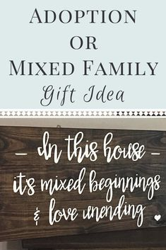 In this house it's mixed beginnings and love unending - Perfect adoption shower gift or wedding gift for a mixed or blended family.  I love the rustic, farmhouse style look to this wood sign.  Gorgeous way to celebrate unique families joined by love not blood #affiliatelink #mixedfamilies #adoption #adoptionshower #giftideas #weddinggift #adoptivefamily #fostercare #rusticdecor #rusticstyle #farmhousedecor #farmhousestyle #love #woodsign #etsy #oybpinners #commissionlink