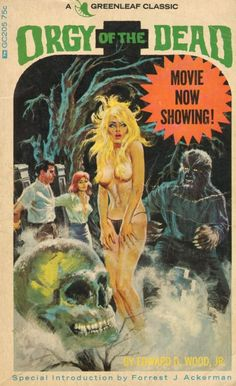 Paperback version of ORGY OF THE DEAD (1965) written by Ed Wood with an intro by Forrest J Ackerman.