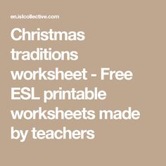 Christmas traditions worksheet - Free ESL printable worksheets made by teachers