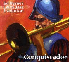 Ed Latin Jazz Evolution Byrne - Conquistador