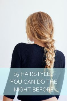 Give yourself a couple extra minutes in bed by styling yourself before bedtime. Check out these 15 hairstyles you can do the night before.