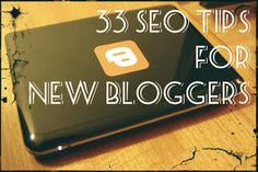 33 SEO Tips for New Bloggers #1 DON'T do it for Google organic ranking. Create educational content for your readers, prospective customers.... and your followers will love you even more!