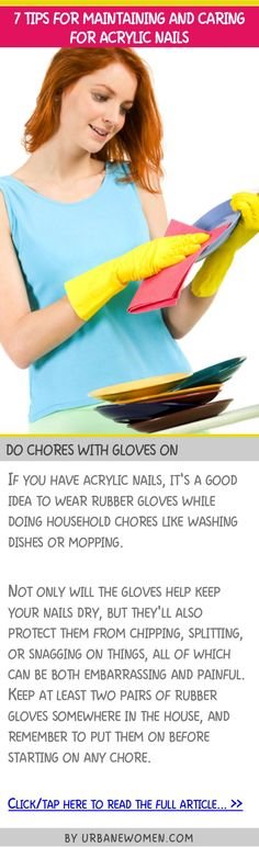 7 tips for maintaining and caring for acrylic nails - Do chores with gloves on
