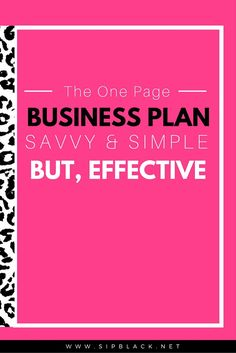 Savvy Entrepreneurs Who Don't Waste Time: The One Page Business Plan