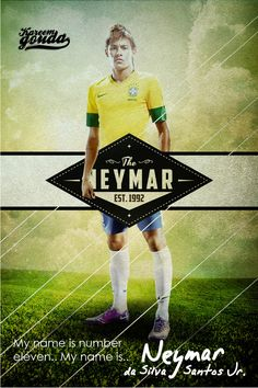 Neymar my name is number eleven, by Kareem Gouda Soccer Art, Soccer Poster, Football Soccer, Football Brazil, Football Posters, Kun Aguero, Barcelona, Sports Marketing, Sports Graphics
