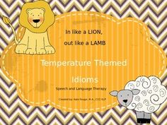 Free! Temperature Themed Idioms (lion/lamb theme)
