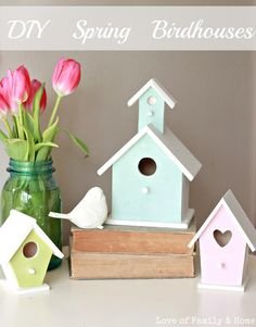 DIY Spring Birdhouses - Love of Family & Home