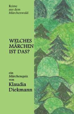 Welches Maerchen ist das?: ein Maerchenquiz von Klaudia Diekmann http://www.amazon.de/dp/1496080505/ref=cm_sw_r_pi_dp_D5uIub1KWAAP9