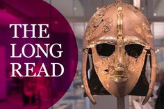 The Sutton Hoo helmet. (Image by Getty Images) James Campbell, Sutton Hoo, My Ancestors, Anglo Saxon, Dark Ages, Barbarian, Historian, Archaeology, Pagan