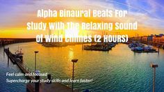 2 hours of alpha binaural beats with the relaxing sound of wind chimes to help you focus your mind on studying