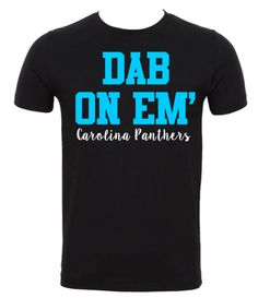 Dab on Em' // Carolina Panthers // Cam Newton // Luke Kuechly // NFL Gear // Football Addict by DivaDesignsByDesirae on Etsy