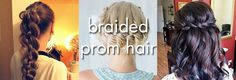 I'm all about braids this prom season! It's a classic look, but an updated version is perfect for prom. Check out these 10 braided prom hairstyles!