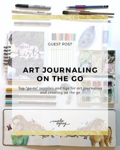 """Art journaling on the go - Katie Smith shares her top """"go-to"""" supplies and tips for art journaling and creating on the go!"""