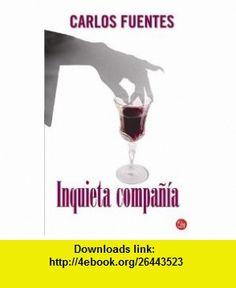 Inquieta Compania / Disturbing Company (9788466315777) Carlos Fuentes , ISBN-10: 8466315772  , ISBN-13: 978-8466315777 ,  , tutorials , pdf , ebook , torrent , downloads , rapidshare , filesonic , hotfile , megaupload , fileserve