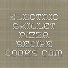 Electric Skillet Pizza - Recipe - Cooks.com