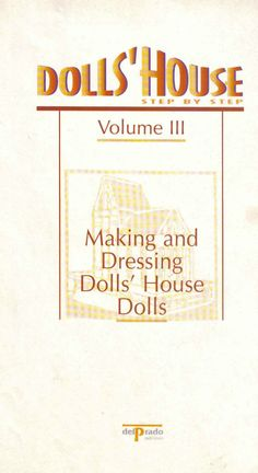 Dollshouse vol vi making character dolls houses in 112 scale dollshouse vol iii making an dressing dolls house dolls solutioingenieria Image collections