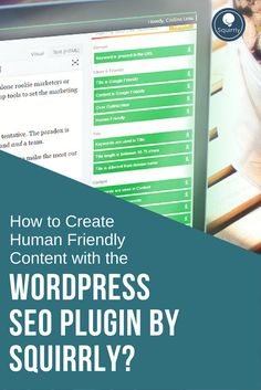 How to Create Human Friendly Content with The WordPress SEO Plugin by Squirrly? Seo Marketing, Internet Marketing, Social Media Marketing, Digital Marketing, Content Marketing, Seo Tutorial, Social Media Channels, Wordpress Plugins