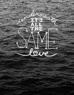 Same Love - Macklemore Great song look it up if you get the chance it really is an amazing song!