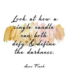 """""""Look at how a single candle can both defy and define the darkness."""" Anne Frank It's hard to feel like a candle. Sometimes we feel more like the darkness. That's okay too. #qotd #365project 91/365 #quoteoftheday #quotes #varnishedtruths #lifequotes #inspirationalquotes #motivationalquotes #instaquote #quotestagram #quotestoliveby #spiritual #liveauthentic #blessed #positivemindset #beingpassionate #inspiration #motivation #believe #wavesofkindness #design #graphicdesign #literaryquote…"""