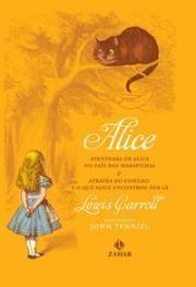 Alice - Aventuras de Alice no País das Maravilhas & Através Espelho e o que Alice Encontrou Por Lá