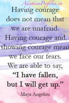 I have fallen, but I will get up. // Maya Angelou #courage #strong