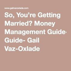 So, You're Getting Married? Money Management Guide- Gail Vaz-Oxlade