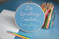 Do Something Creative Everyday, Embroidery art, wall hanging, craft room decor, quote
