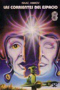 Las corrientes del espacio, de Isaac Asimov. Martínez Roca, Super Ficción (1ª época) número 54, 1980. The Currents of Space. Cubierta, de Salinas Blanch