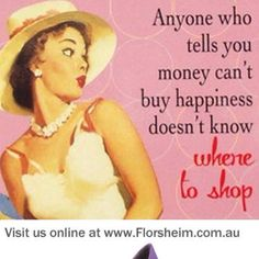 Says a shopaholic!