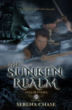 THE SUNKEN REALM by SERENA CHASE is a fitting finish to the Eyes of E'veria Series. Read the TBAP review of this book!
