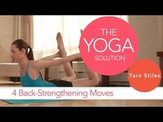 4 Back-Strengthening Moves | The Yoga Solution With Tara Stiles #yoga #video    http://www.livestrong.com/original-videos/Wn9onl4c5eA-yoga-solution-tara-stiles-4-back-strengthening-moves/
