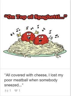 Singing meatballs & basketti.