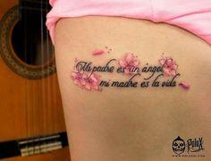 Phrase: My father is an angel. My mother is life for Feli Pe .- Frase: Mi padre es un ángel. Mi madre es la vida por Feli Periosa Nice phrase: My father is an angel. My mother is life by Feli Periosa - Dainty Tattoos, Pretty Tattoos, Rose Tattoos, Body Art Tattoos, Tribal Tattoos, Small Tattoos, Cancer Tattoos, Dad Tattoos, Badass Tattoos
