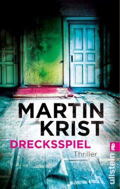 Ein temporeicher und spannender Thriller mit vielen Handlungssträngen ... [REZENSION] Drecksspiel - Martin Krist