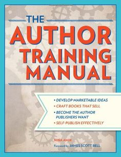 The Author Training Manual: Develop Marketable Ideas, Craft Books That Sell, Become the Author Publishers Want, and Self-Publish Effectively by Nina Amir  Nina was a guest on The Writing Biz: Your Writing Business Plan https://www.youtube.com/watch?v=sqXL3T9fmd8