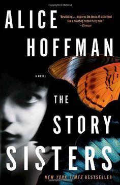 The Story Sisters: A Novel by Alice Hoffman, http://www.amazon.com/dp/0307405966/ref=cm_sw_r_pi_dp_qwVltb0PFM217