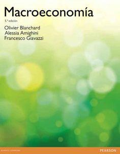 MACROECONOMÍA 5ED Autor: Oliver Blanchard   Editorial: Pearson  Edición: 5 ISBN: 9788490354018 ISBN ebook: 9788490354476 Páginas: 686 Área: Economia y Empresa Sección: Economía