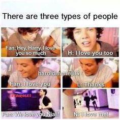 Harry is so sweet Louis is kinda self centered  And Nial is Nail