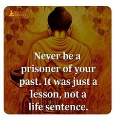 Past Quotes Inspirational Quote - Never be a prisoner of your past, it was just a lesson, not a life sentence.Inspirational Quote - Never be a prisoner of your past, it was just a lesson, not a life sentence. Past Quotes, Wisdom Quotes, True Quotes, Quotes To Live By, Quotes Quotes, Affirmation Quotes, Book Quotes, Buddha Quotes Inspirational, Quotes Positive