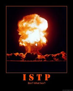 ISTP - What Box? LOL This is my brother