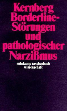Borderline-Störungen und pathologischer Narzißmus: Amazon.de: Otto F. Kernberg, Hermann Schultz: Bücher