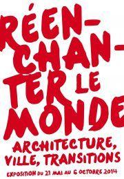 Cité de l'architecture & du patrimoine - Réenchanter le monde  http://www.citechaillot.fr/fr/expositions/expositions_temporaires/25473-reenchanter_le_monde.html