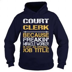 COURT CLERK - FREAKIN - #sweatshirt #pink hoodies. I WANT THIS => https://www.sunfrog.com/LifeStyle/COURT-CLERK--FREAKIN-Navy-Blue-Hoodie.html?60505