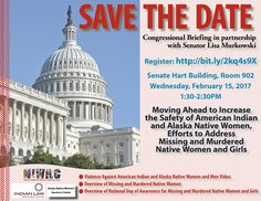 REGISTER:  Feb. 15th Hill Briefing To increase safety for AI & Alaska Native women & girls!