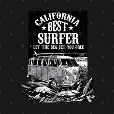 Camping best surfer california - Surfer - T-Shirt | TeePublic Sport Tennis, Set You Free, California, Camping, Movie Posters, T Shirt, Fishing, Campsite, Supreme T Shirt