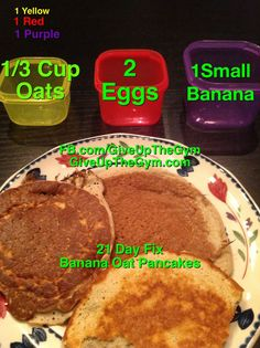 21 Day Fix - banana oat pancakes replaced 2 eggs with C. *the link leads u to the 21 day fix challenge pack so it's useless* 21 Day Fix Challenge, 21 Day Fix Meal Plan, 21 Day Fix Breakfast, Breakfast Menu, Breakfast Recipes, Banana Oat Pancakes, Paleo Pancakes, Banana Oats, Beachbody 21 Day Fix