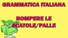 """197. Cosa significa """"ROMPERE LE SCATOLE/PALLE (a qualcuno)""""?"""